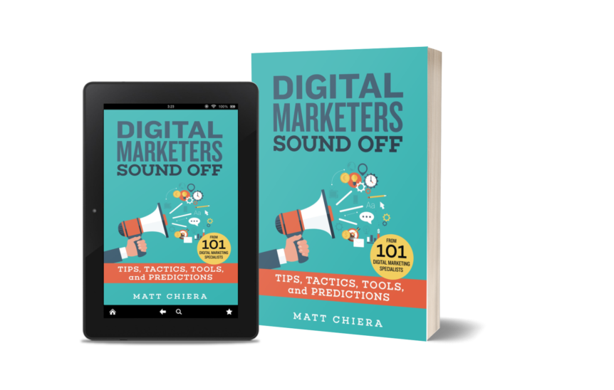 Both the Kindle and paperback version of Digital Marketers Sound Off by Matt Chiera.